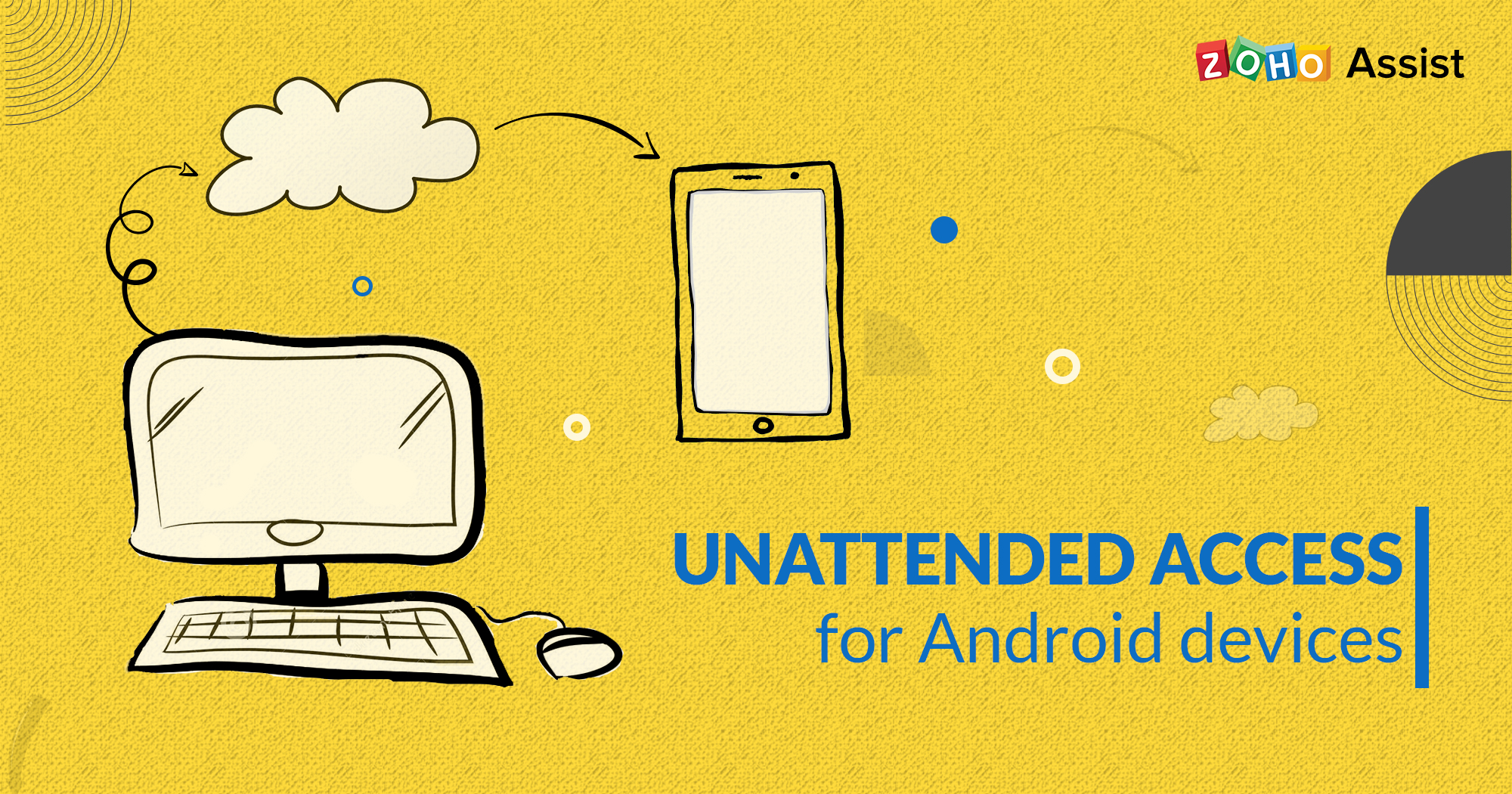 Connect to Android devices with greater ease with Zoho Assist Unattended Access.