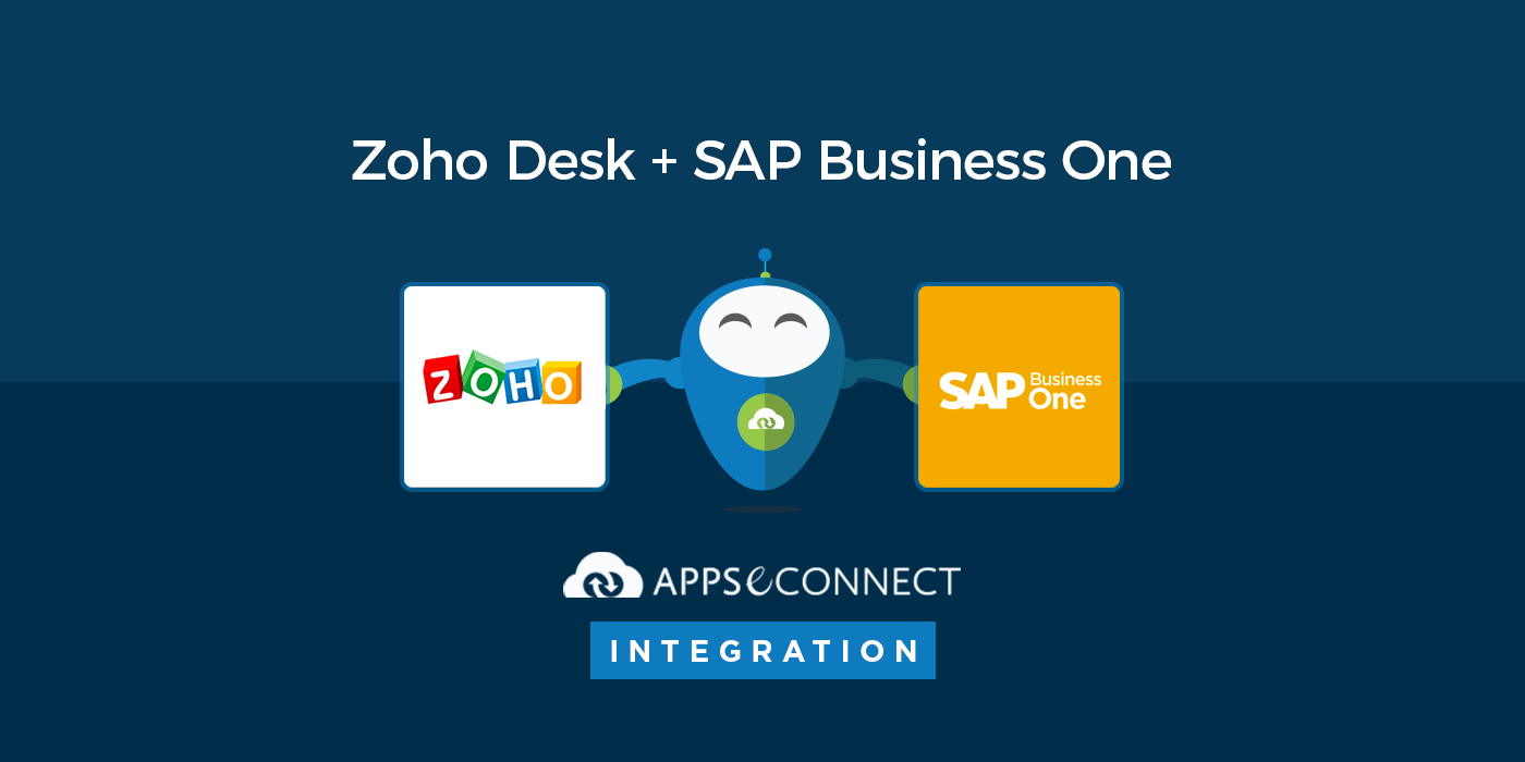 Zoho Desk and SAP Business One Integration by APPSeCONNECT