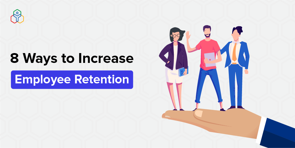 8 ways to increase employee retention