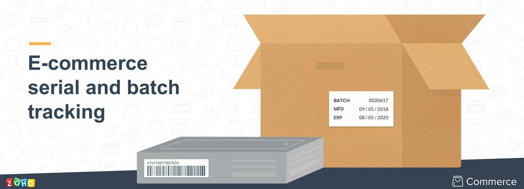 Manage your e-commerce inventory easier with serial and batch tracking