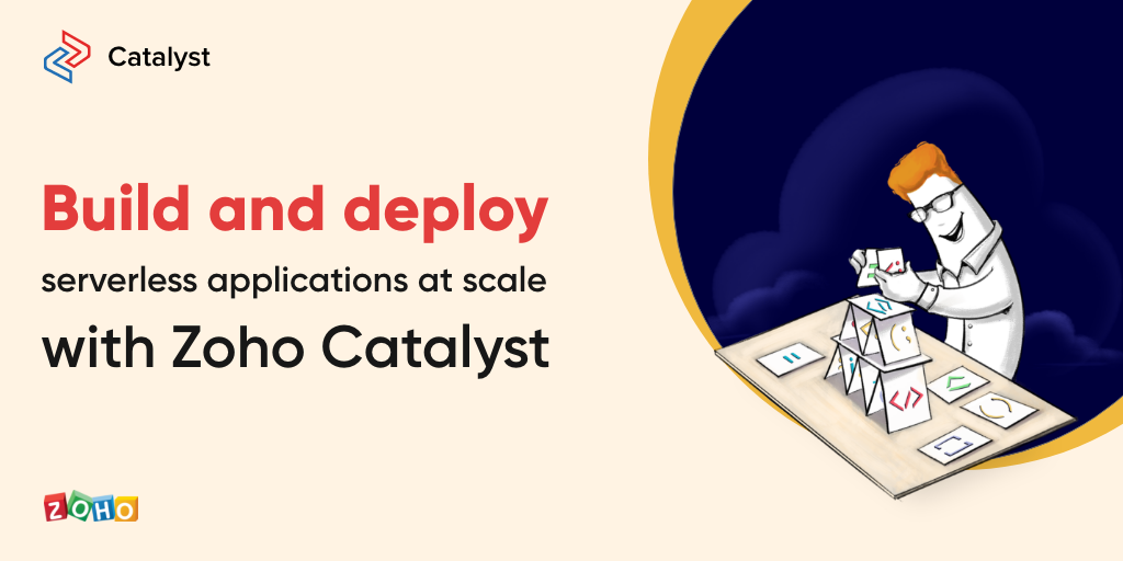 Meet Catalyst—Zoho's full stack serverless developer platform
