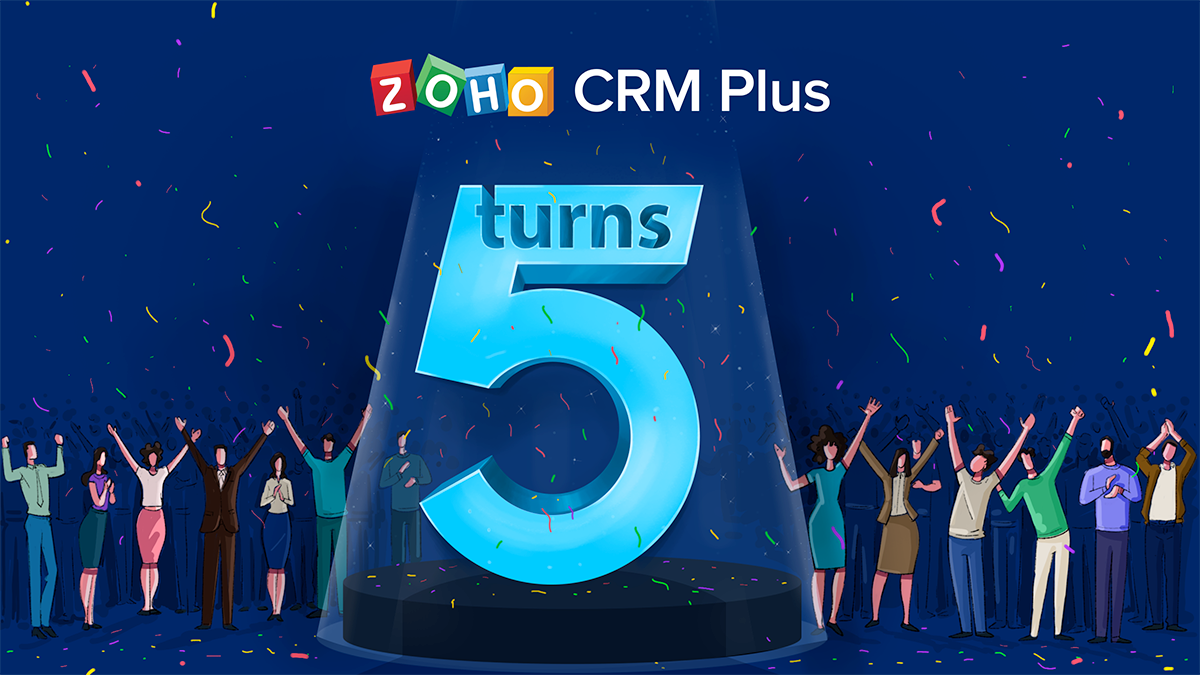 Zoho CRM Plus turns 5!