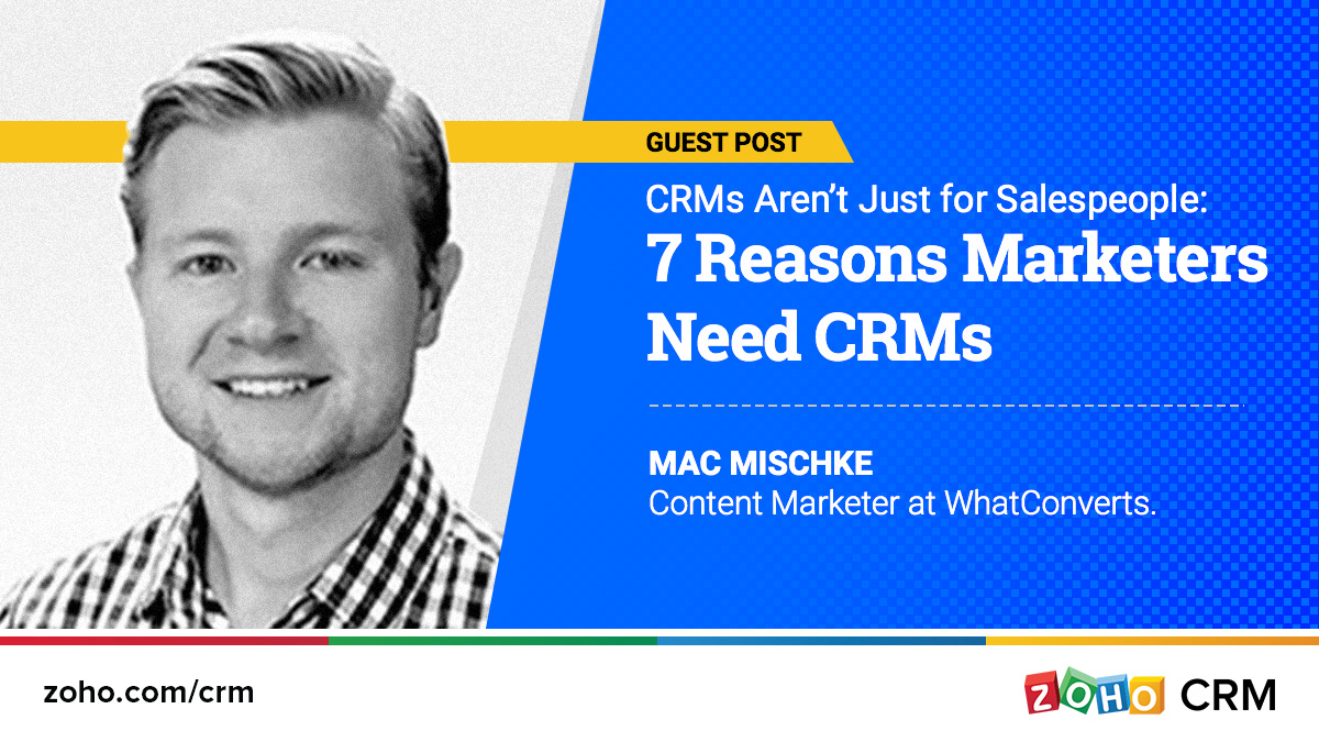 CRMs Aren't Just for Salespeople: 7 Reasons Marketers Need CRMs