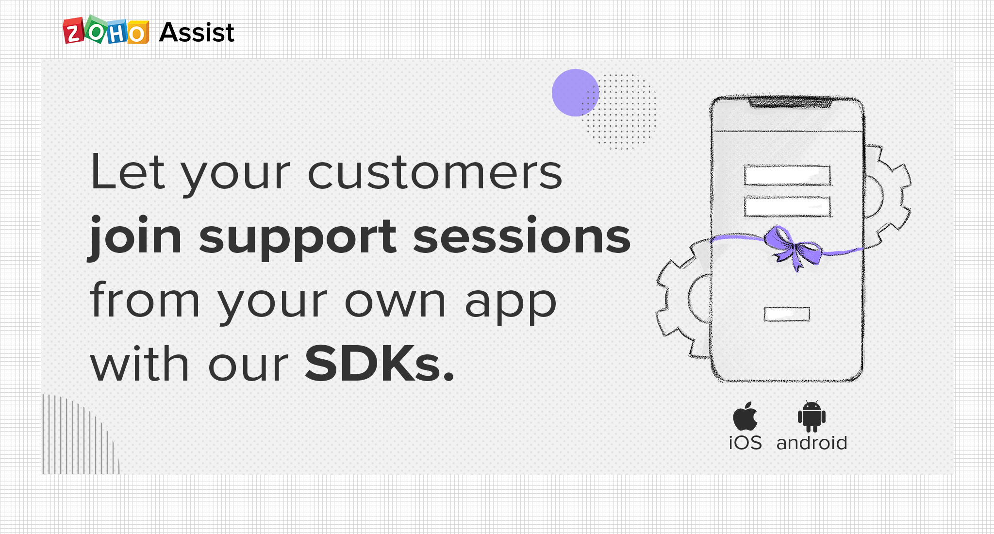 Supporting mobile devices is an easier job now with our mobile SDK for iOS and Android.