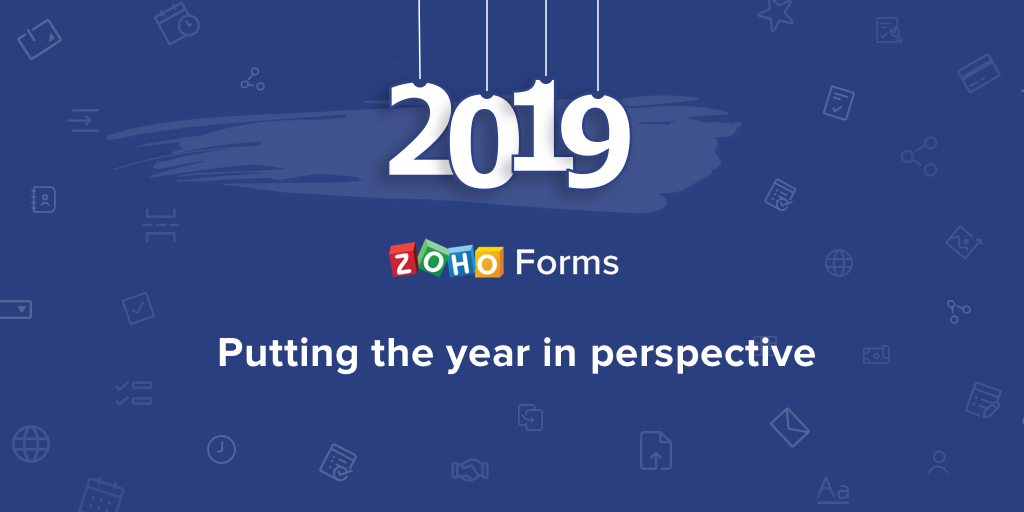 Zoho Forms 2019: Putting the year in perspective