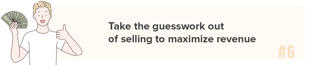 Take the guesswork out of selling to maximize revenue