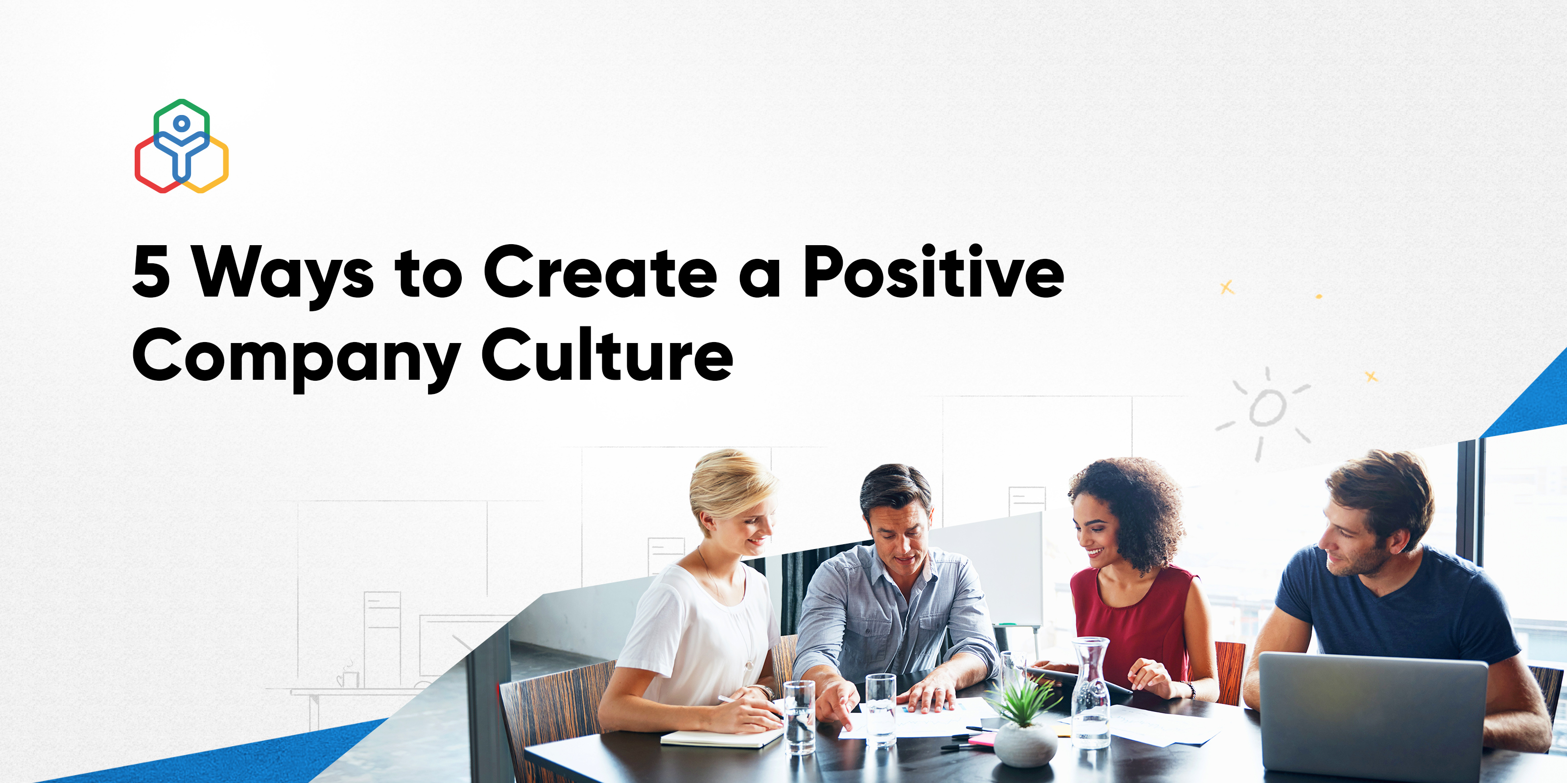 Tips to develop a healthy work culture