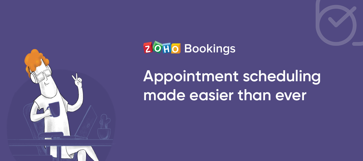 Introducing Zoho Bookings: Online scheduler for the service industry