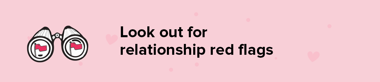 Look out for relationship red flags
