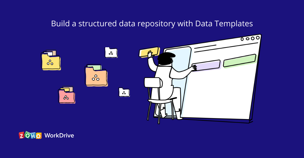 Introducing Data Templates in WorkDrive: Build an organized data library for your business