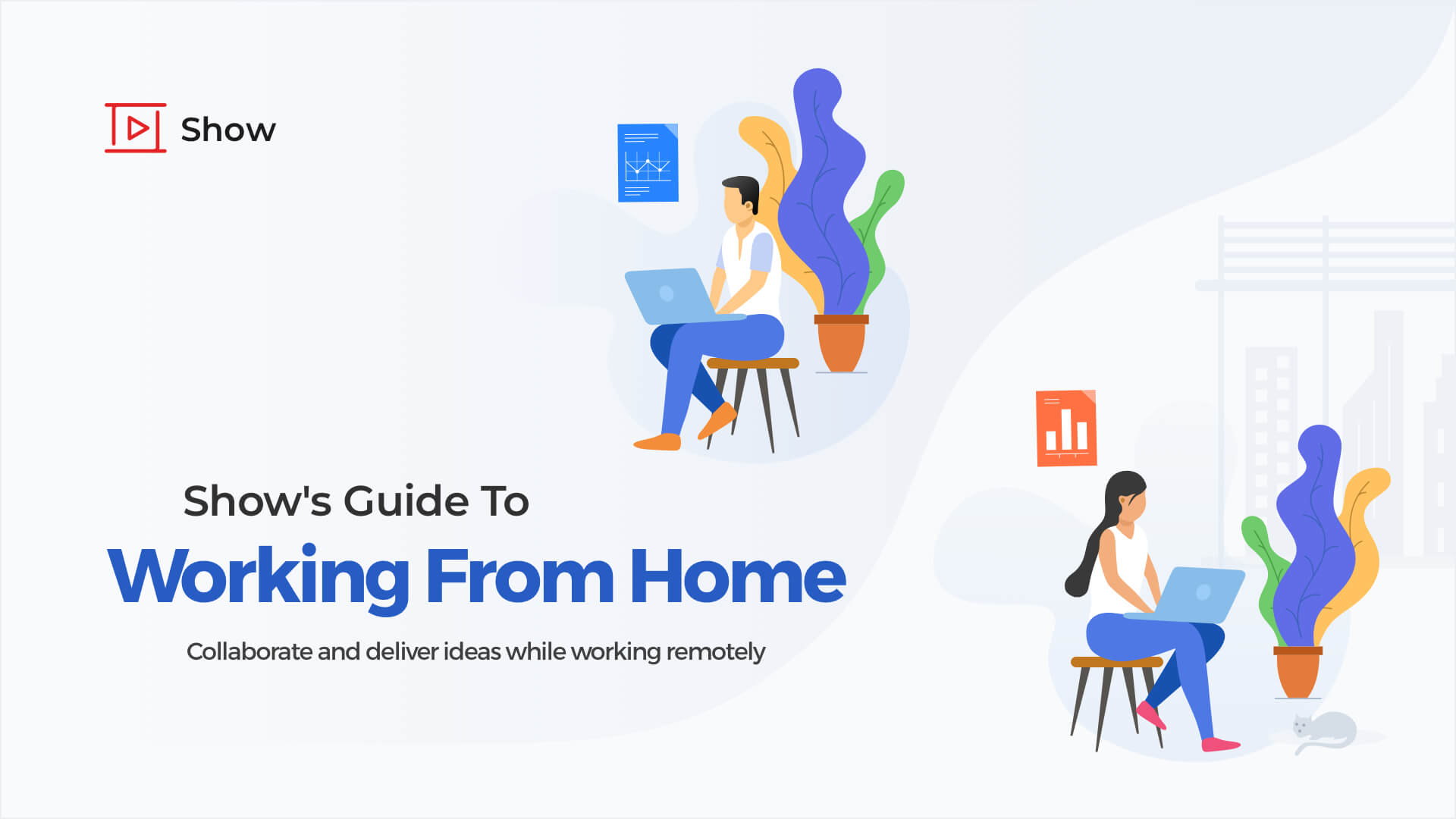 The Working from Home Guide: Remote Collaboration with Show