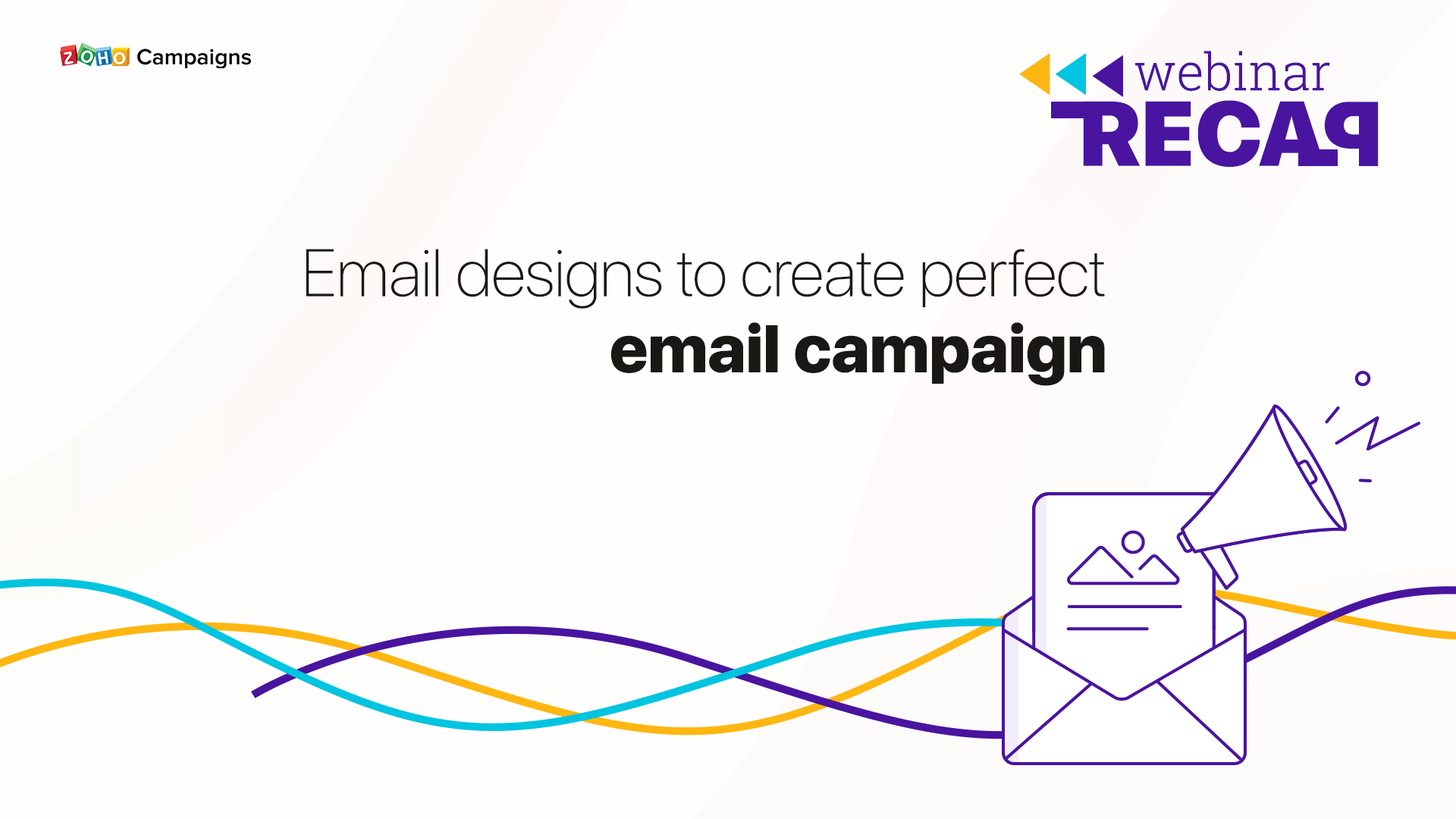 Webinar recap: Email designs to create perfect email campaign