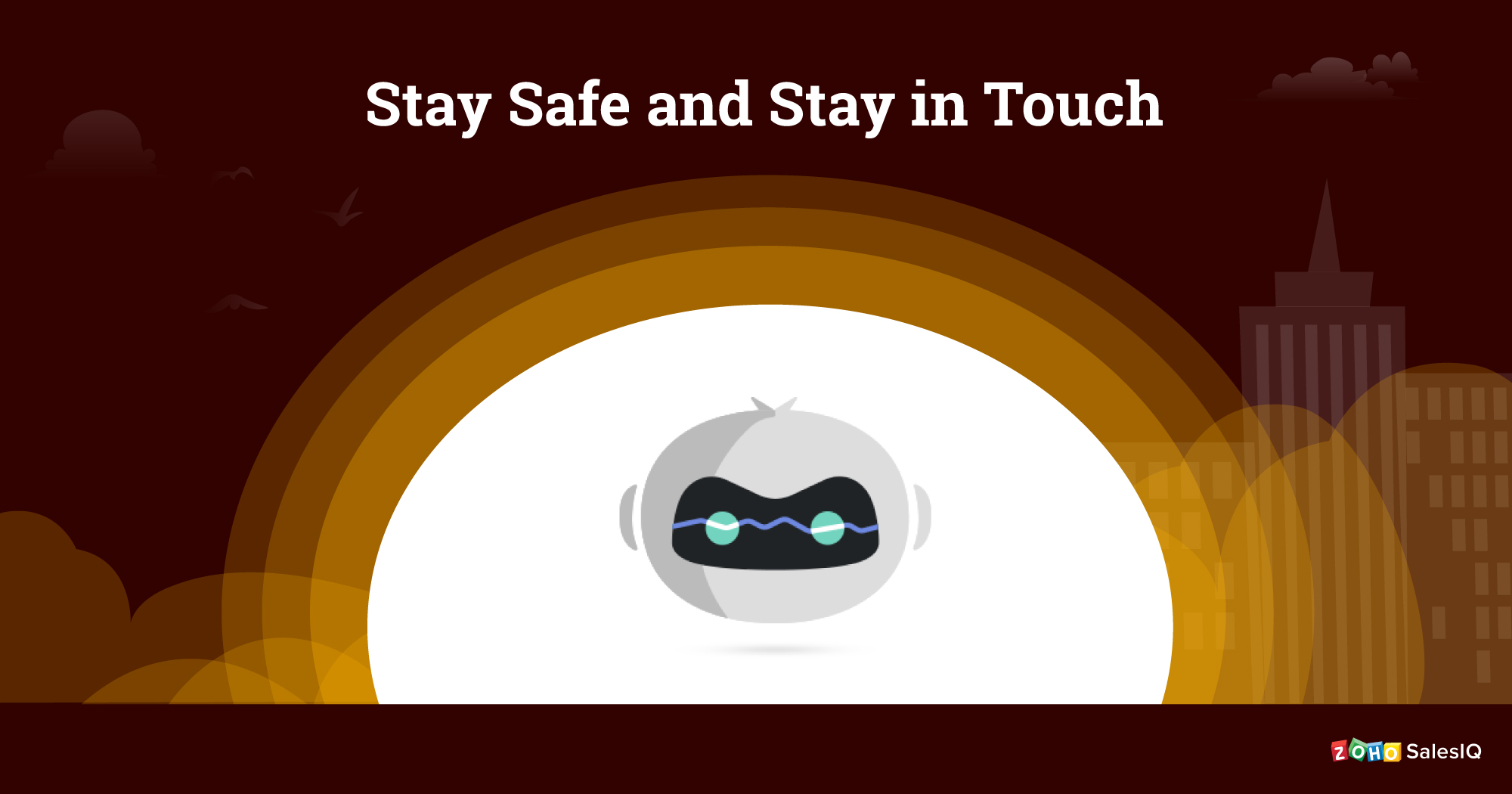 Stay safe and in touch
