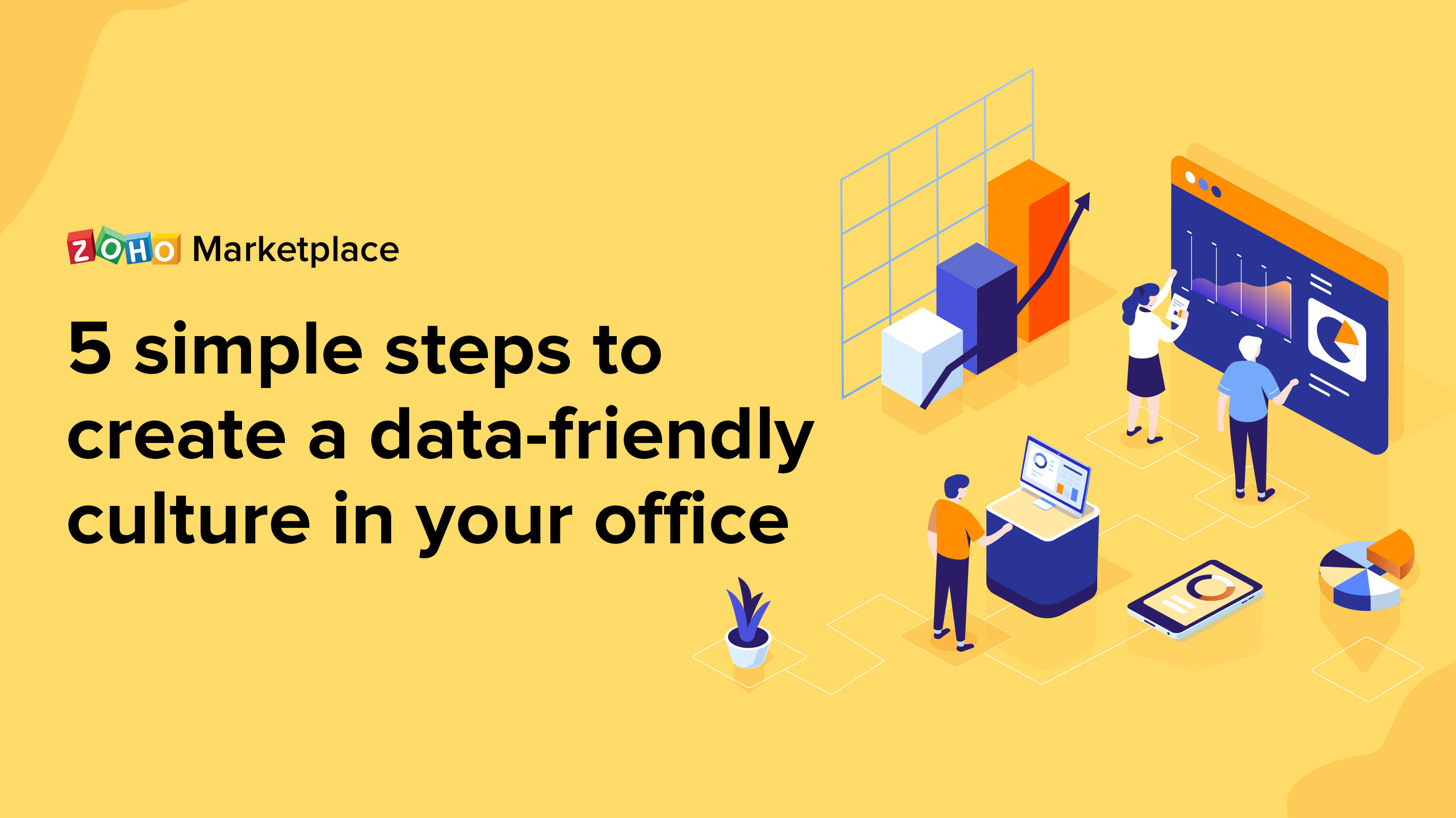 ProTips: 5 simple steps to create a data-friendly culture in your office