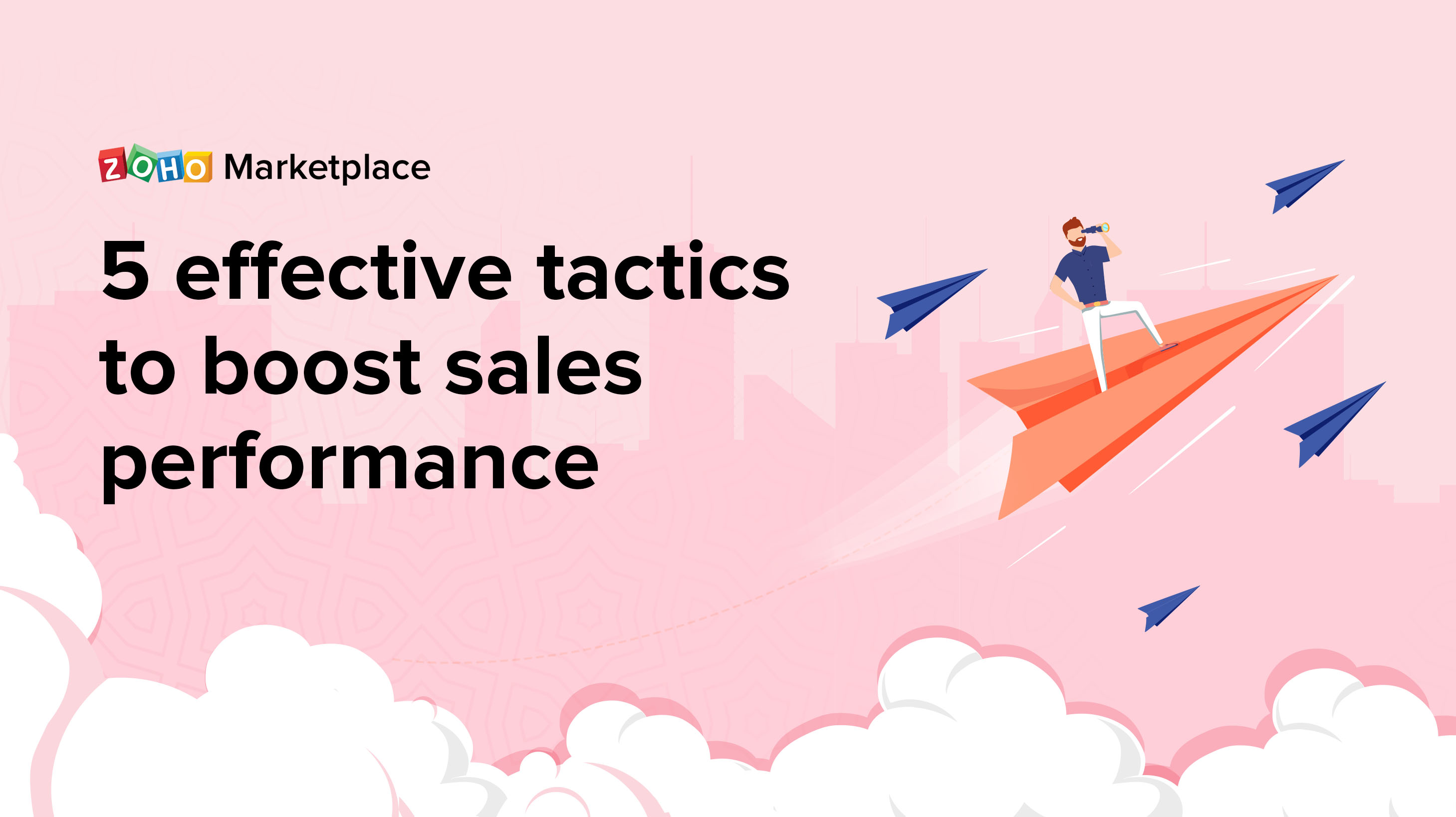 ProTips: Five effective tactics to boost sales performance