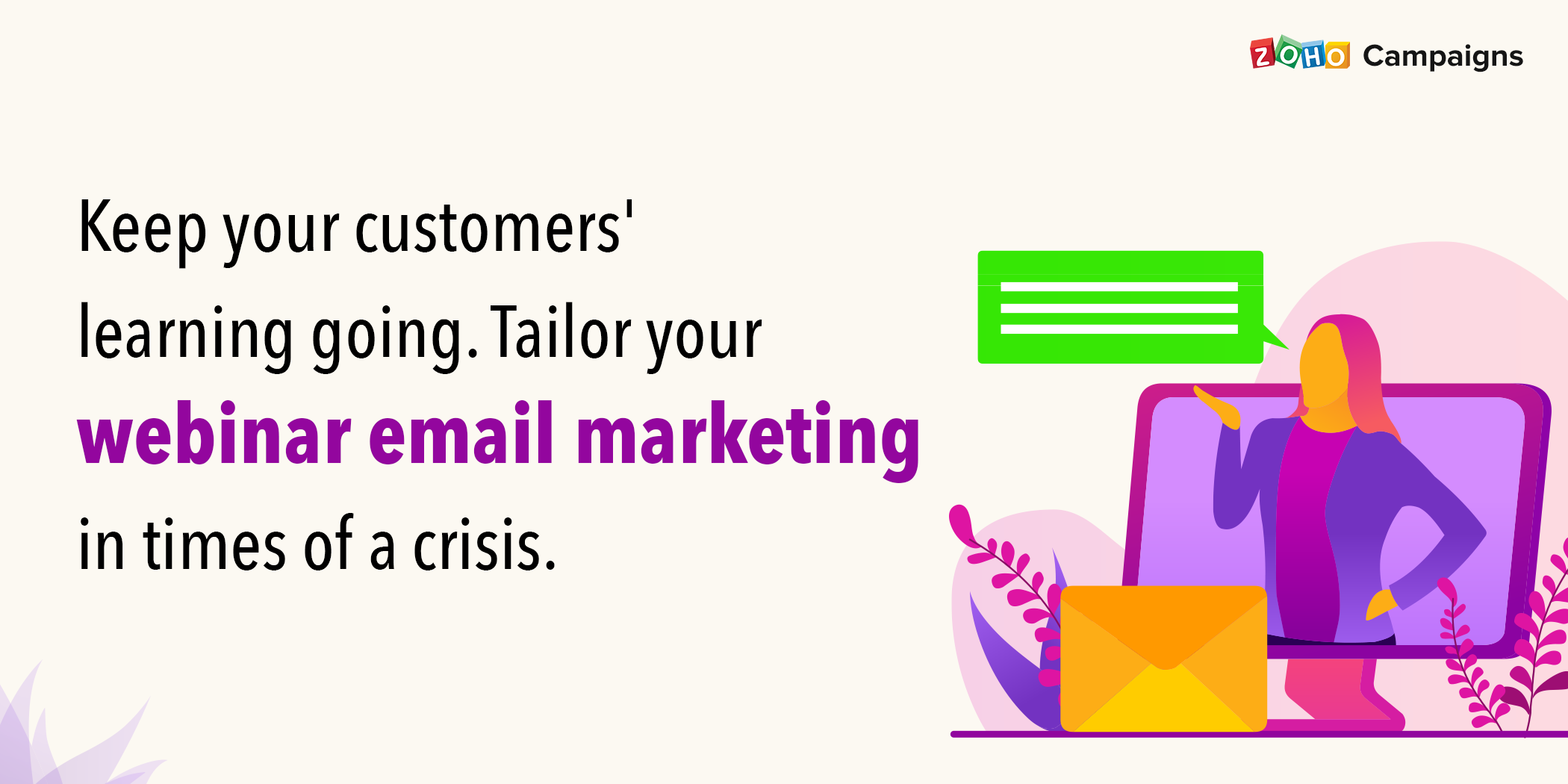 Keep your customers' learning going. Tailor your webinar email marketing in times of crisis.