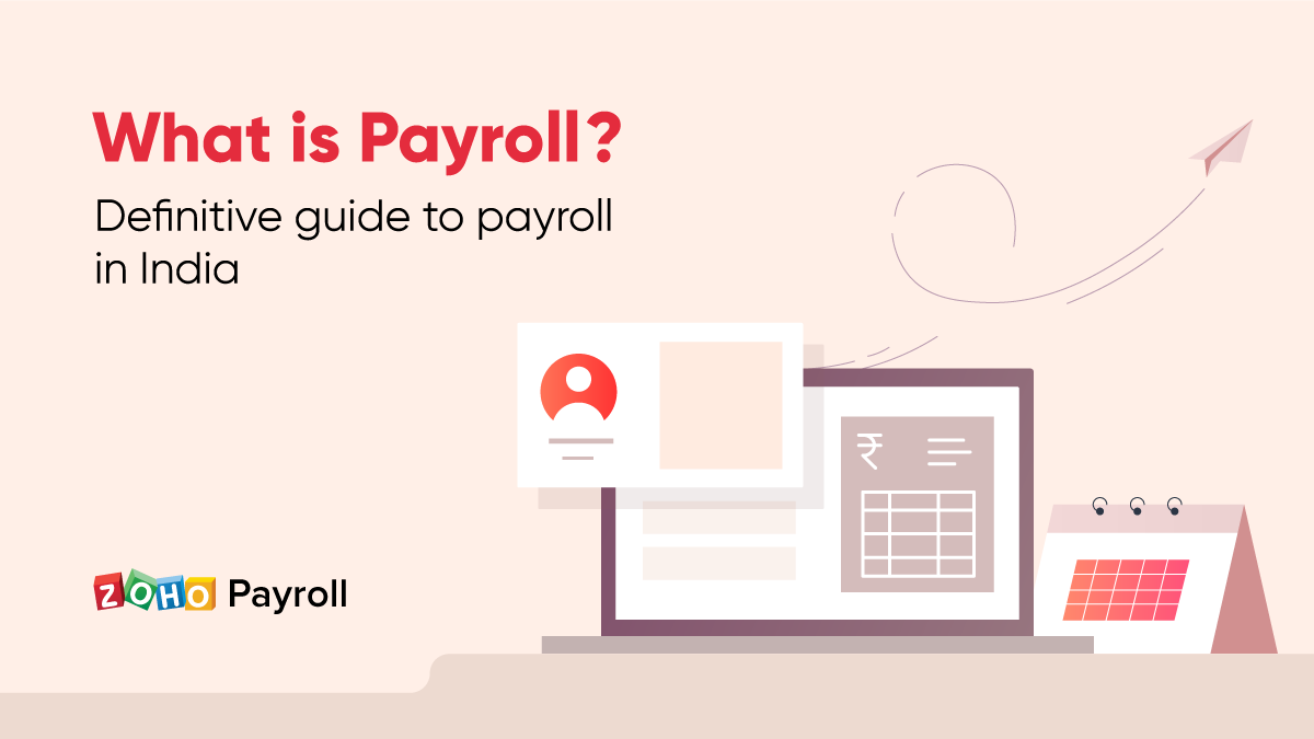What is payroll? Definitive guide to payroll in India