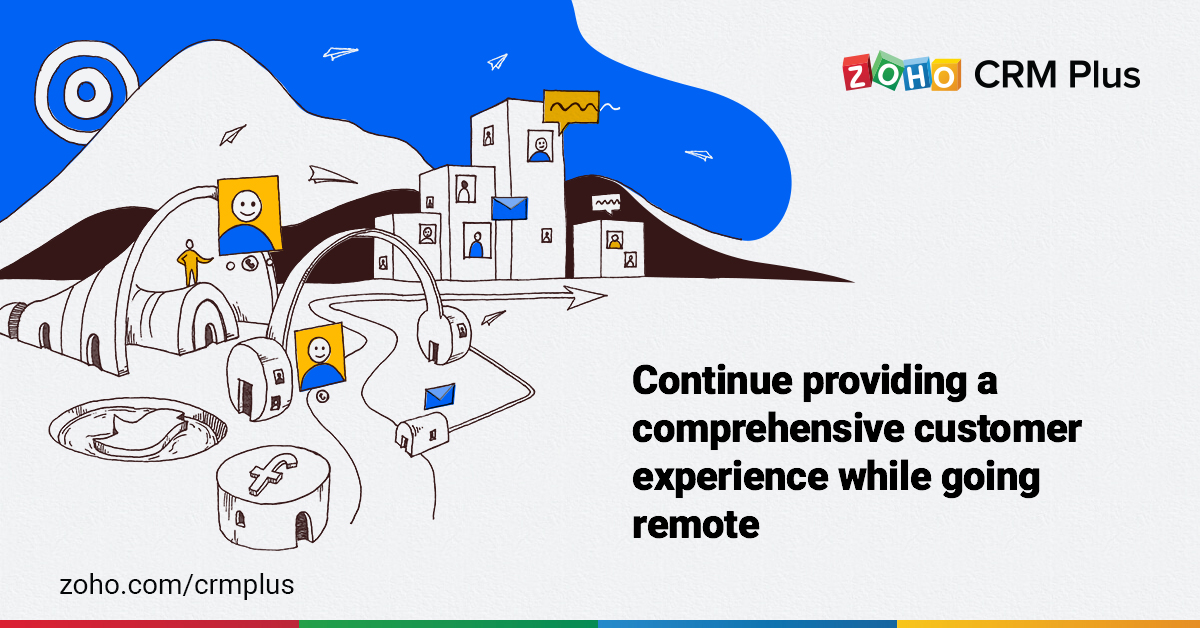 Continue providing a comprehensive customer experience while going remote