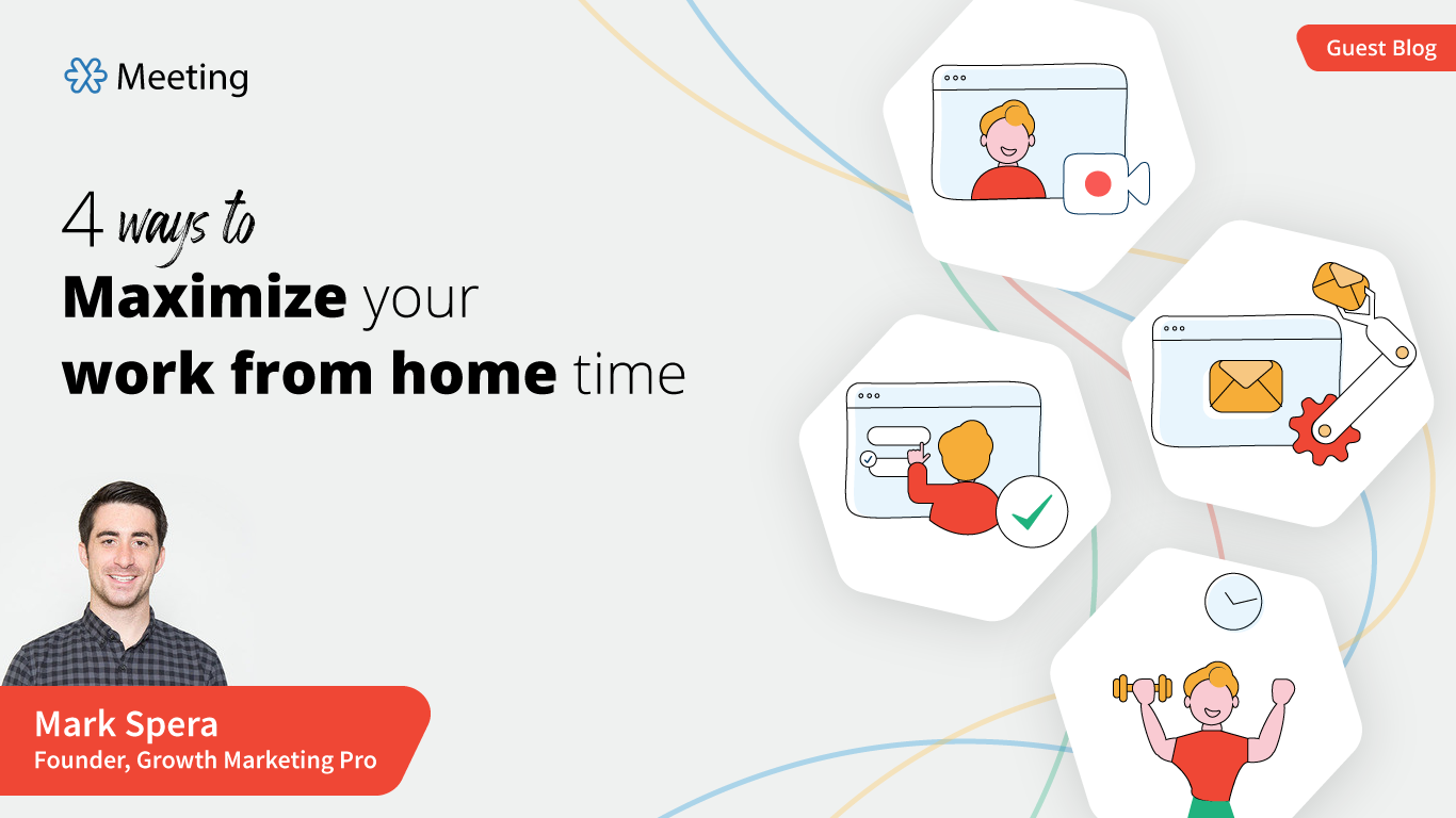 Maximize your work from home time