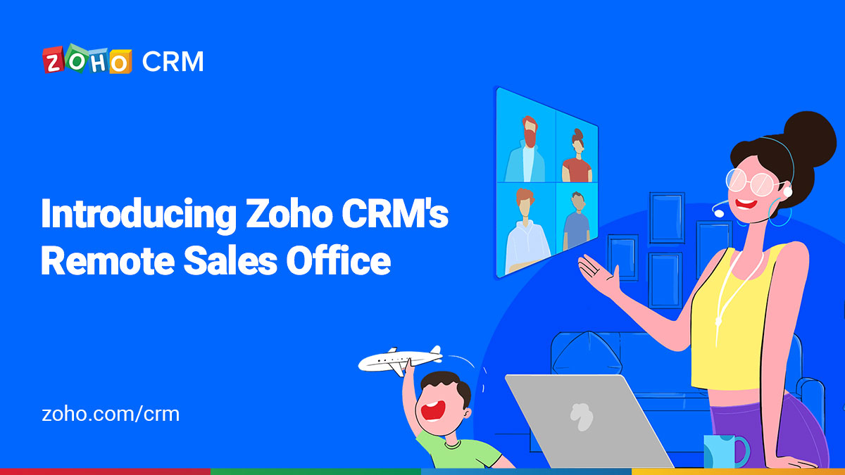 Introducing Zoho CRM's Remote Sales Office: Powerful tools to manage your global sales teams.