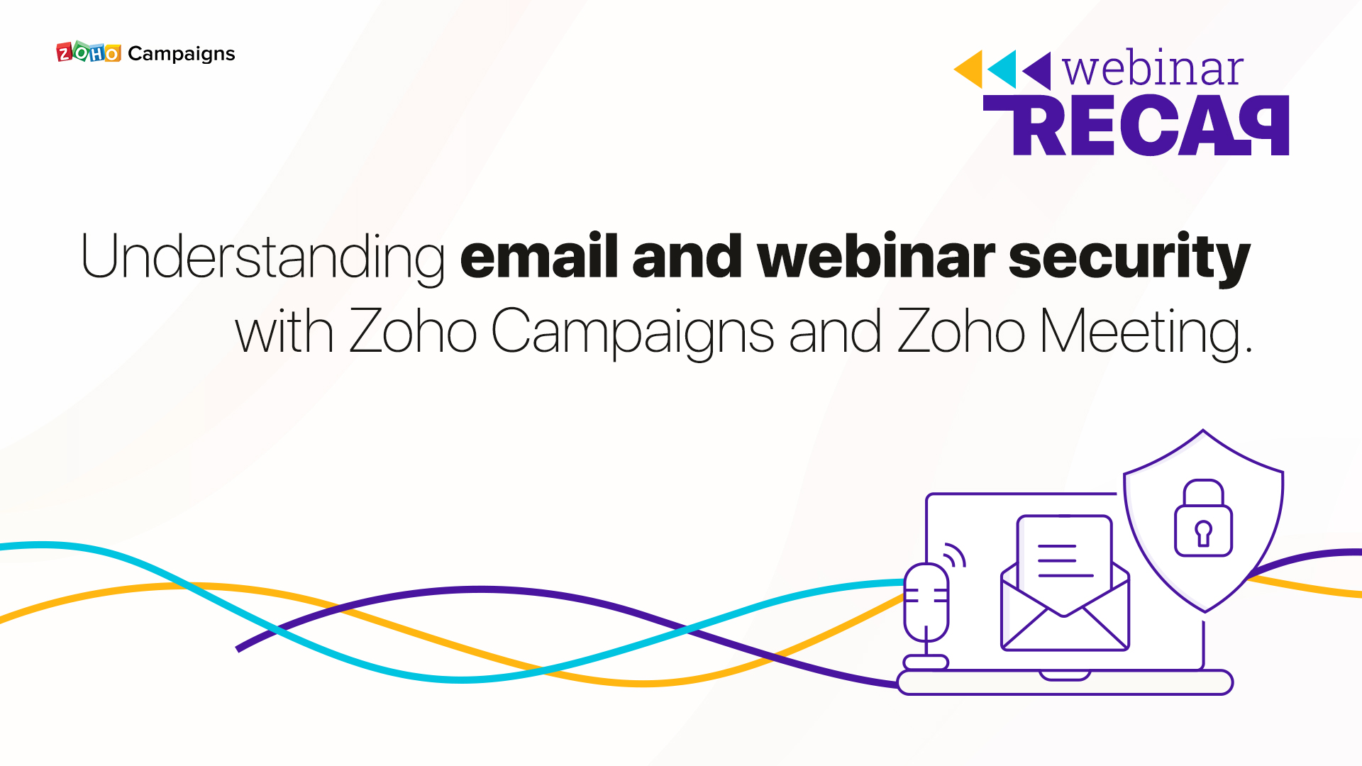 Webinar Recap: Understanding email and webinar security with Zoho Campaigns and Zoho Meeting