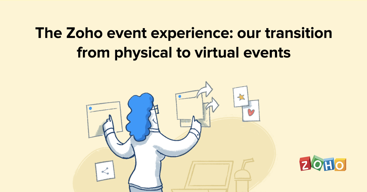 The Zoho event experience: our transition from physical to virtual events