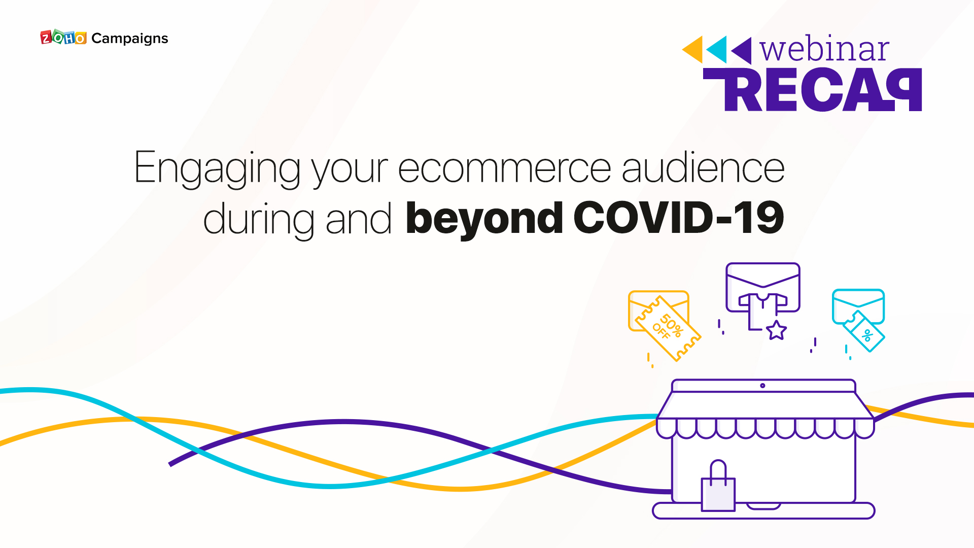 Webinar Recap: Engaging your ecommerce audience during and beyond COVID-19