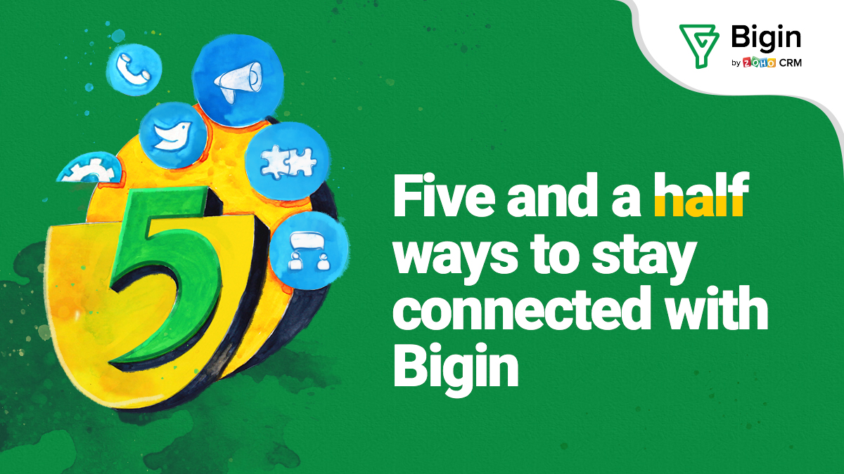Five and a half ways to stay connected with customers: Bigin