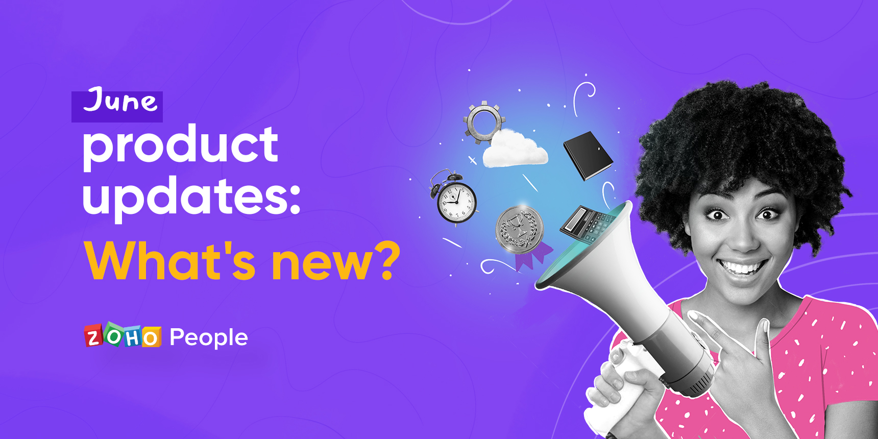 What's new on Zoho People this month?: June Roundup