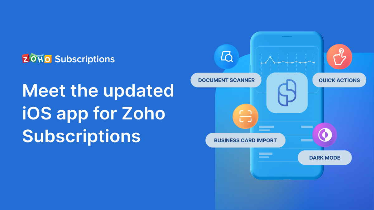 Meet the new iOS App for Zoho Subscriptions