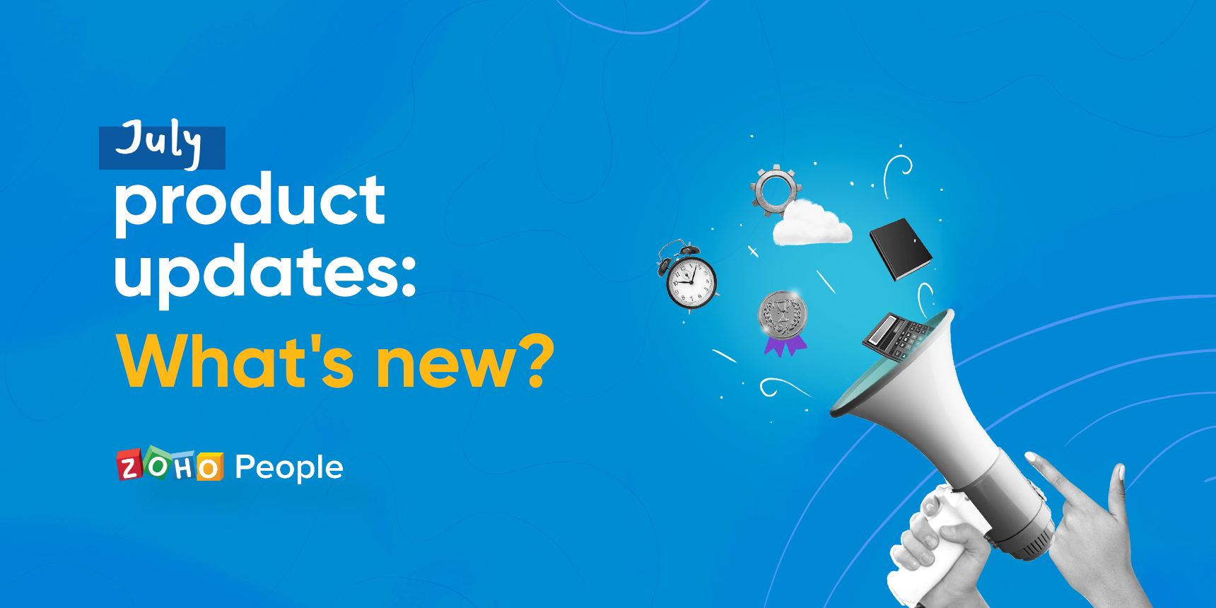 What's new with Zoho People: July product updates