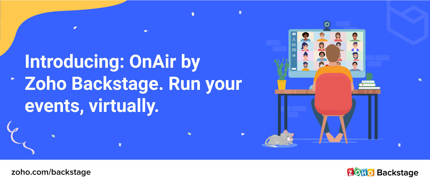 Introducing: OnAir by Zoho Backstage. Run your events, virtually.