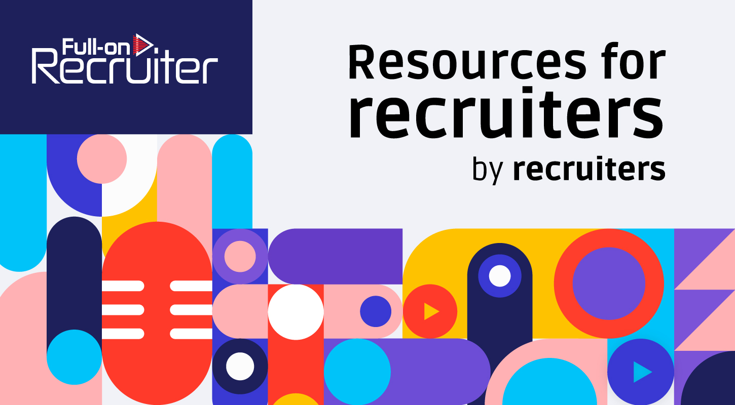 Introducing Full-on Recruiter: A resource hub for recruiters, by recruiters