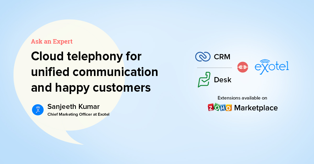 Ask an Expert: How cloud telephony integrations pave the way to unified communication and happy customers