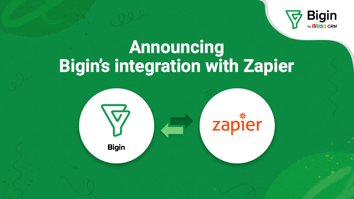 Zap your way to building better customer relationships: Announcing Bigin's integration with Zapier