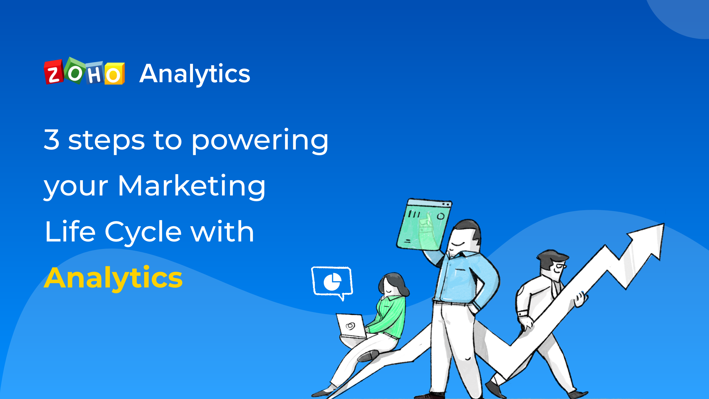 3 steps to powering your Marketing Life Cycle with Analytics