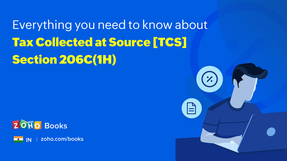 TCS Section 206C(1H): what it is and how you can manage it in Zoho Books