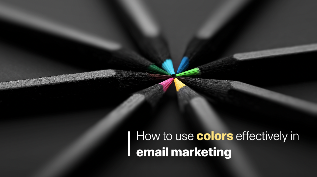 How to use colors effectively in email marketing (Part 1)
