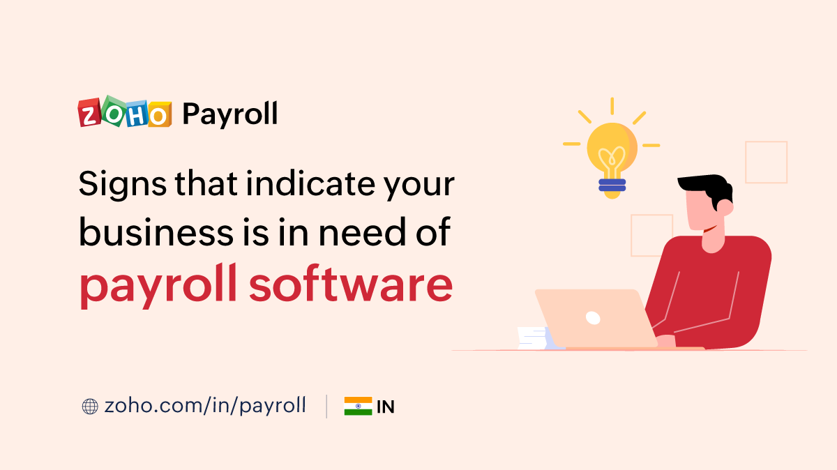 Signs that indicate your business needs payroll software - Zoho Payroll