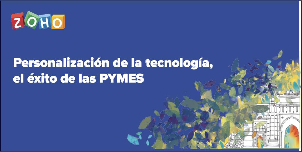 Personalización de la tecnología, el éxito de las PYMES