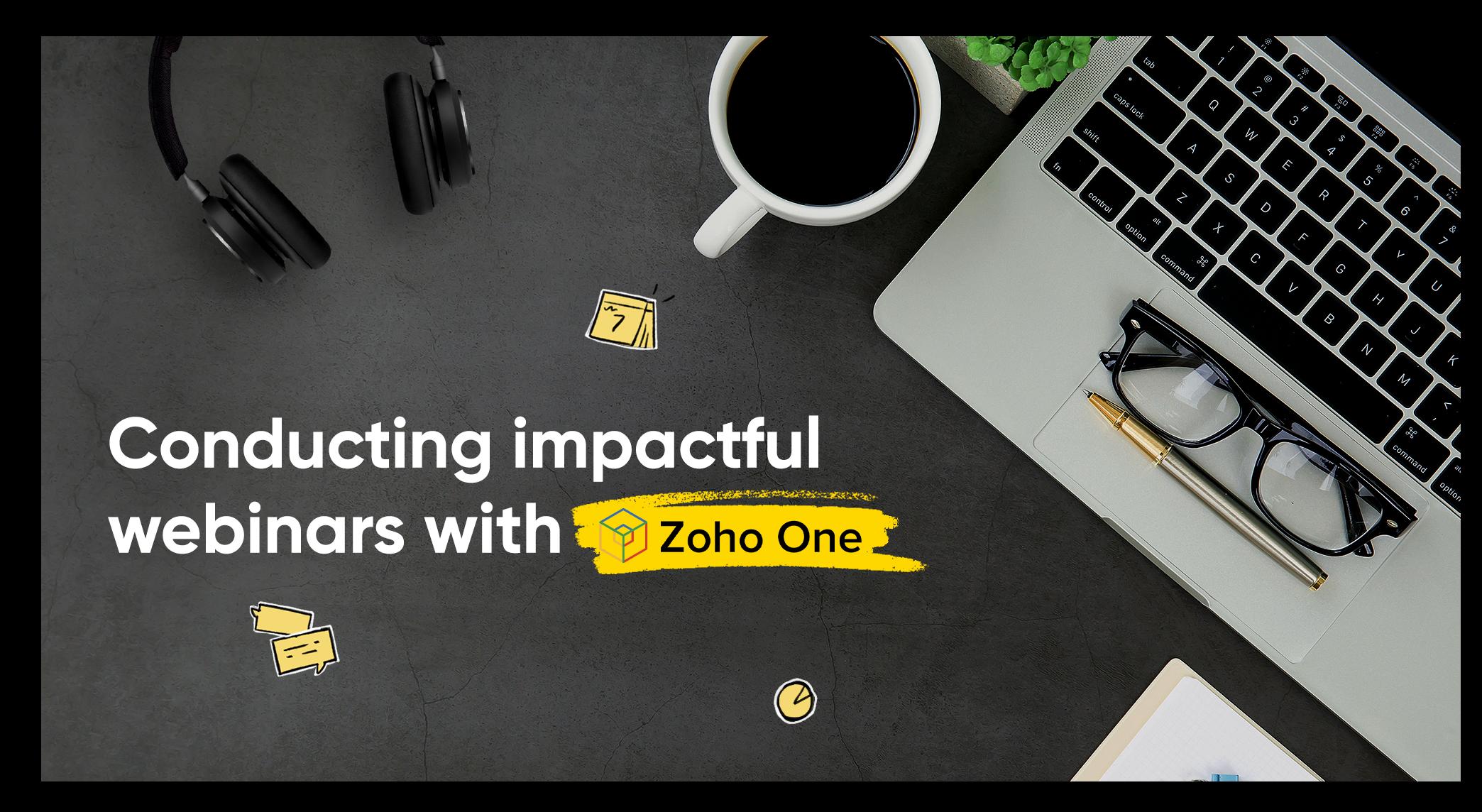 إجراء ندوة مؤثرة عبر الإنترنت باستخدام زوهو وان Zoho One