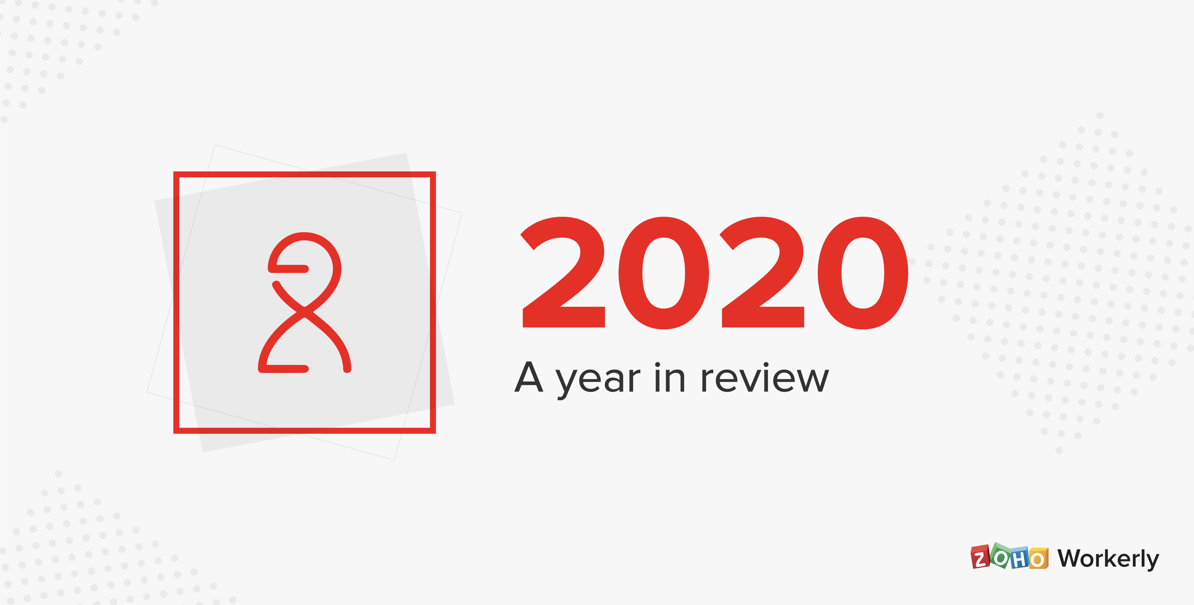 Zoho Workerly in 2020: A year in review