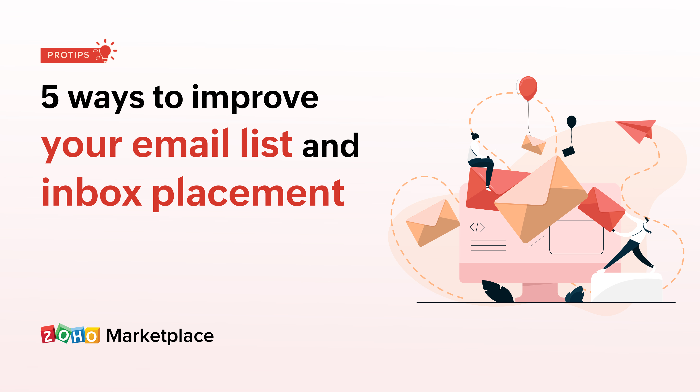 ProTips: 5 ways to improve your email list and inbox placement