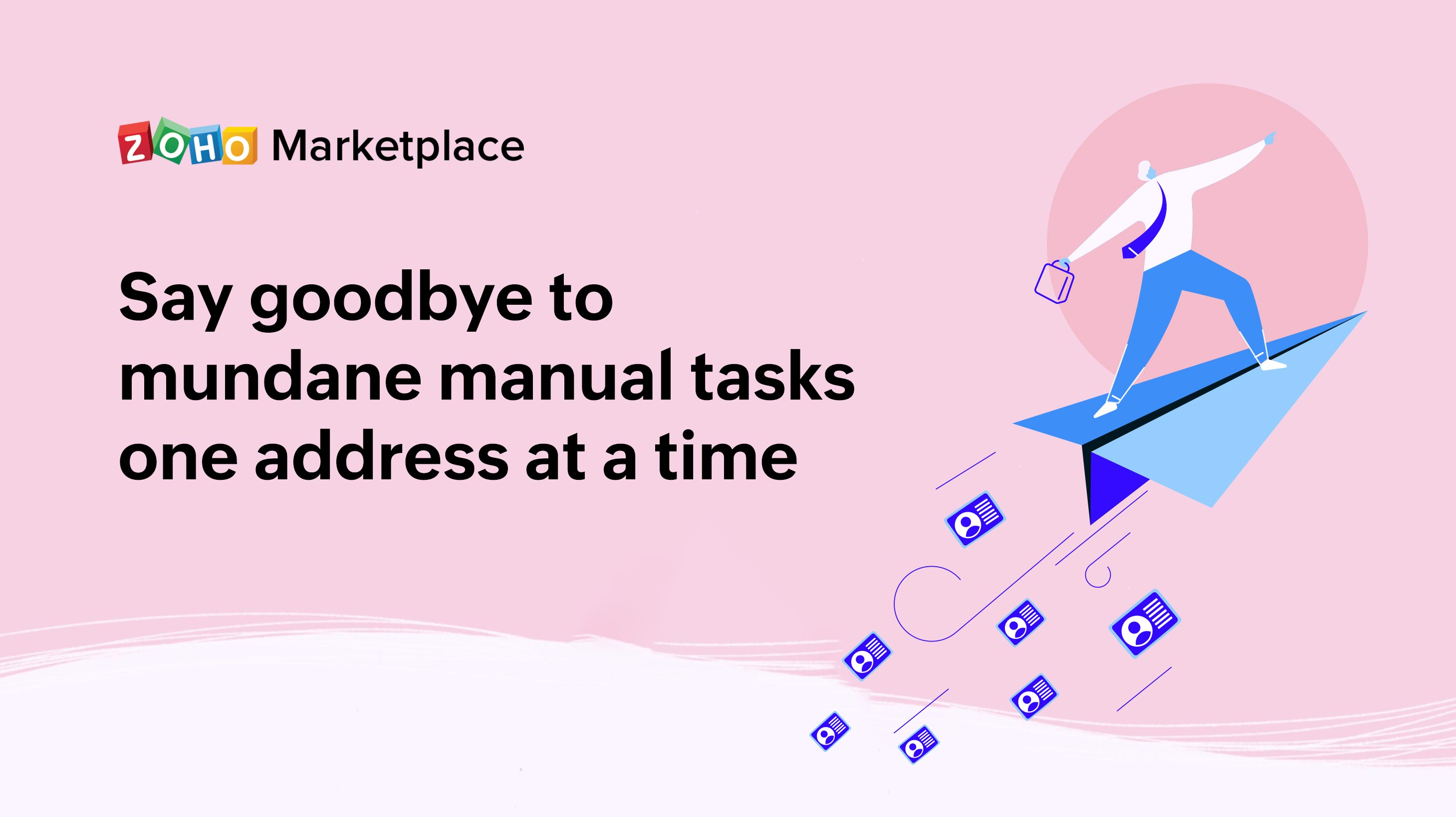Say goodbye to mundane manual tasks one address at a time