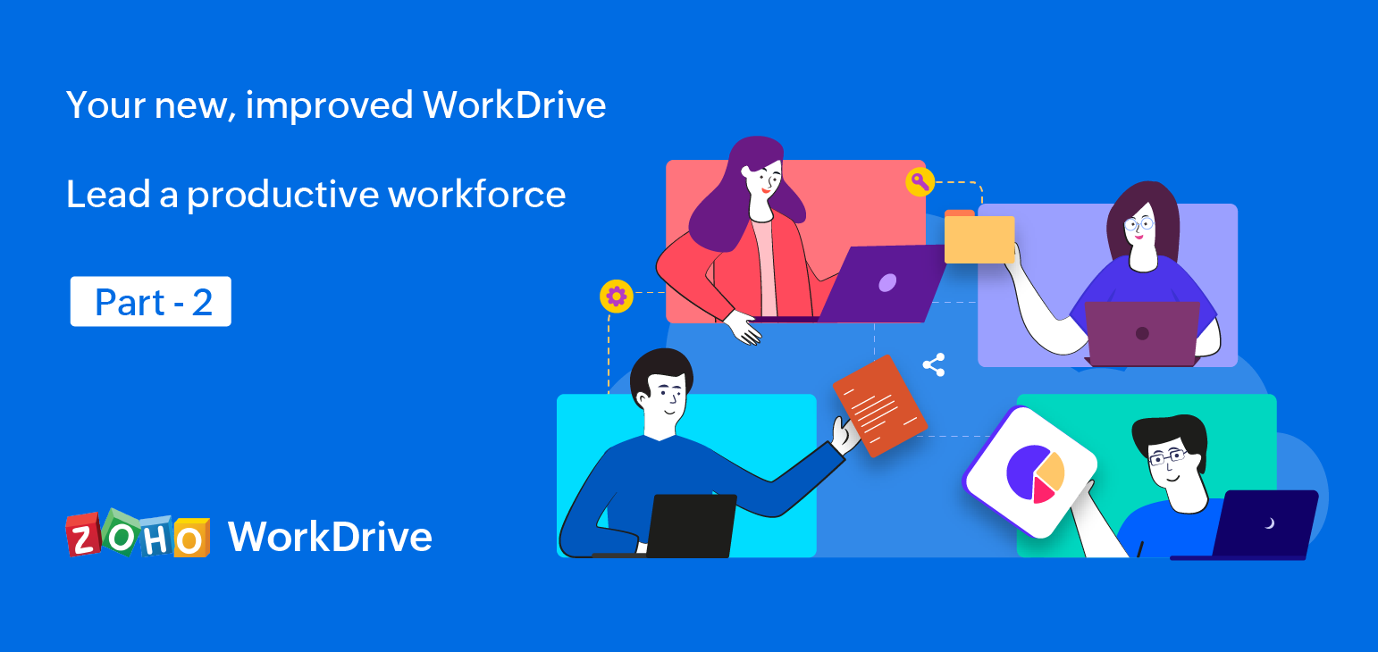 Meet the improved WorkDrive: Reinvent work. Revolutionize productivity: Part 2