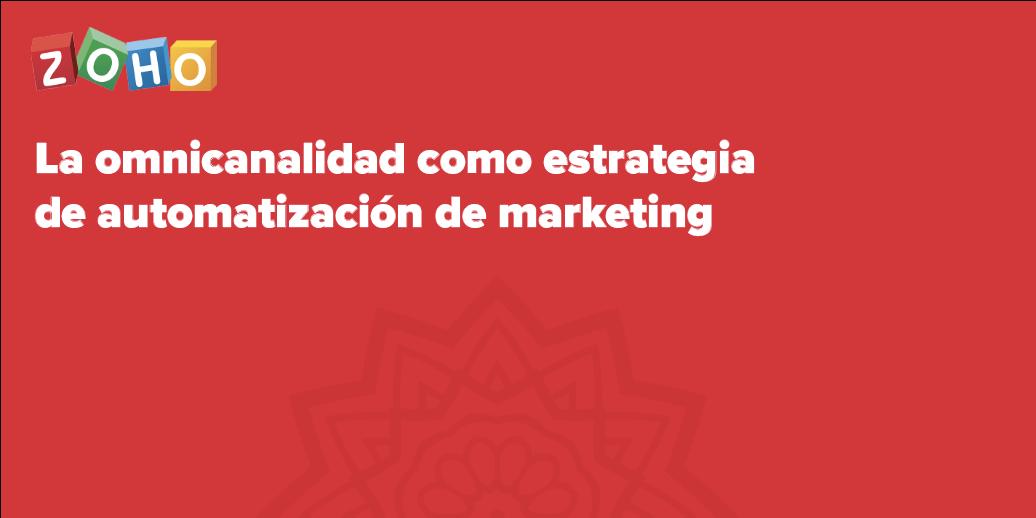 La omnicanalidad como estrategia de automatización de marketing