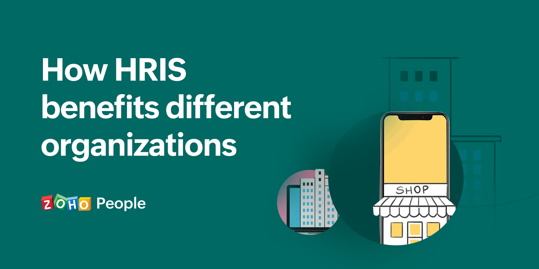 How HRIS benefits different organizations