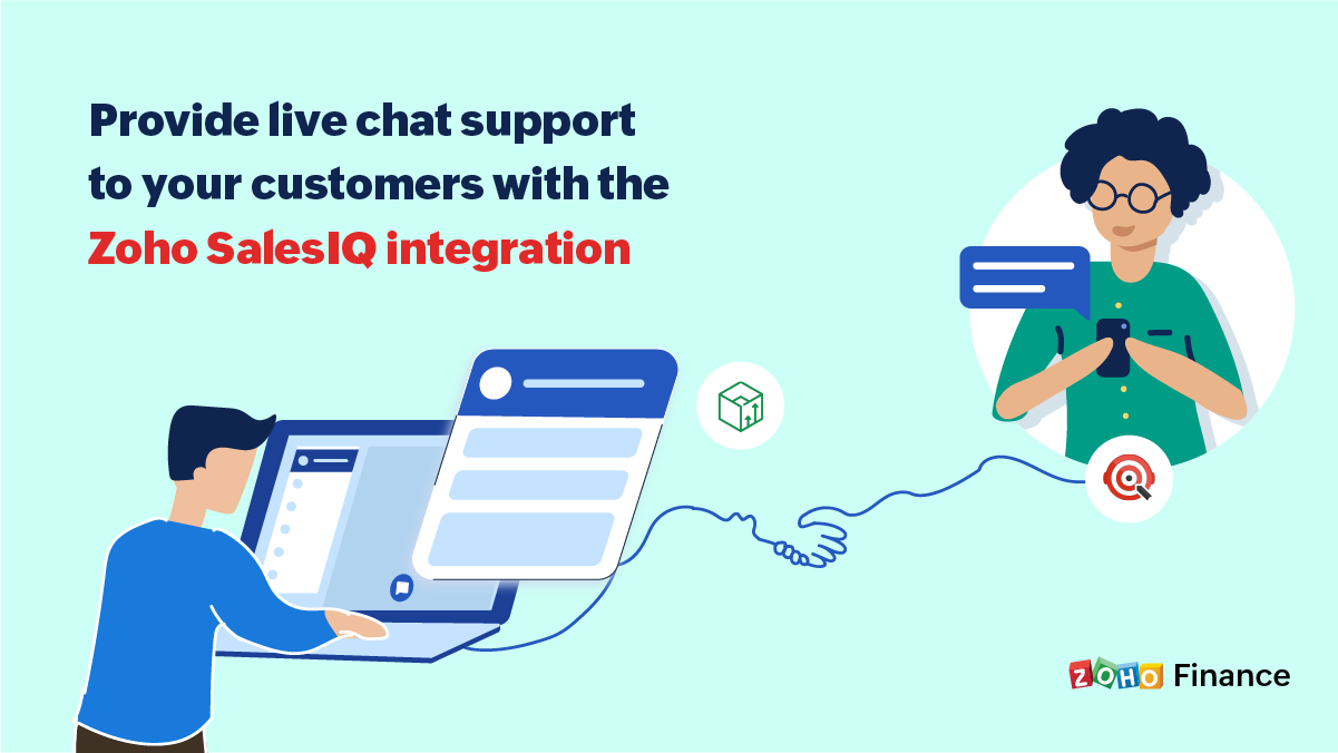 Step up your customer relationships by integrating Zoho Finance apps with Zoho SalesIQ