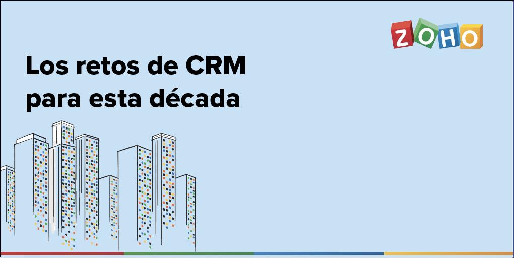 CRM: los retos para esta década