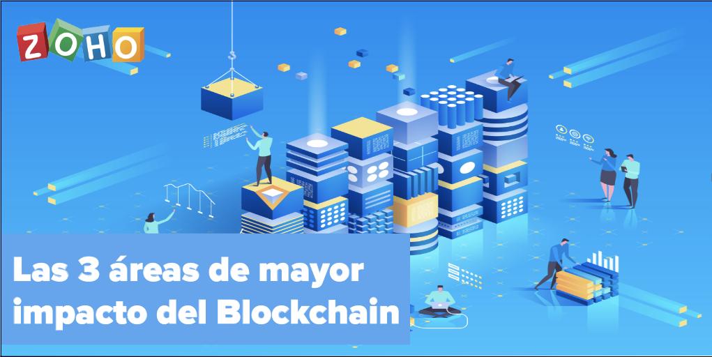 Las 3 áreas de mayor impacto del Blockchain